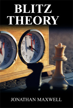 best chess teacher Jonathan Maxwell- Blitz Theory- 2